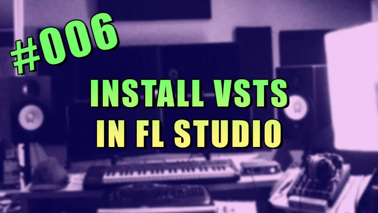 006-install-vsts-in-fl-studio