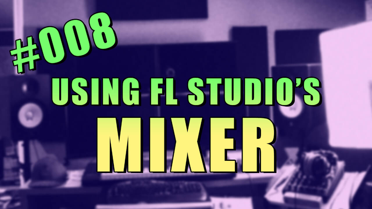 008-using-fl-studio-mixer