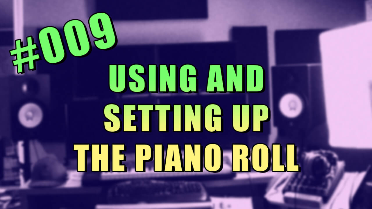 009-using-fl-studio-piano-roll