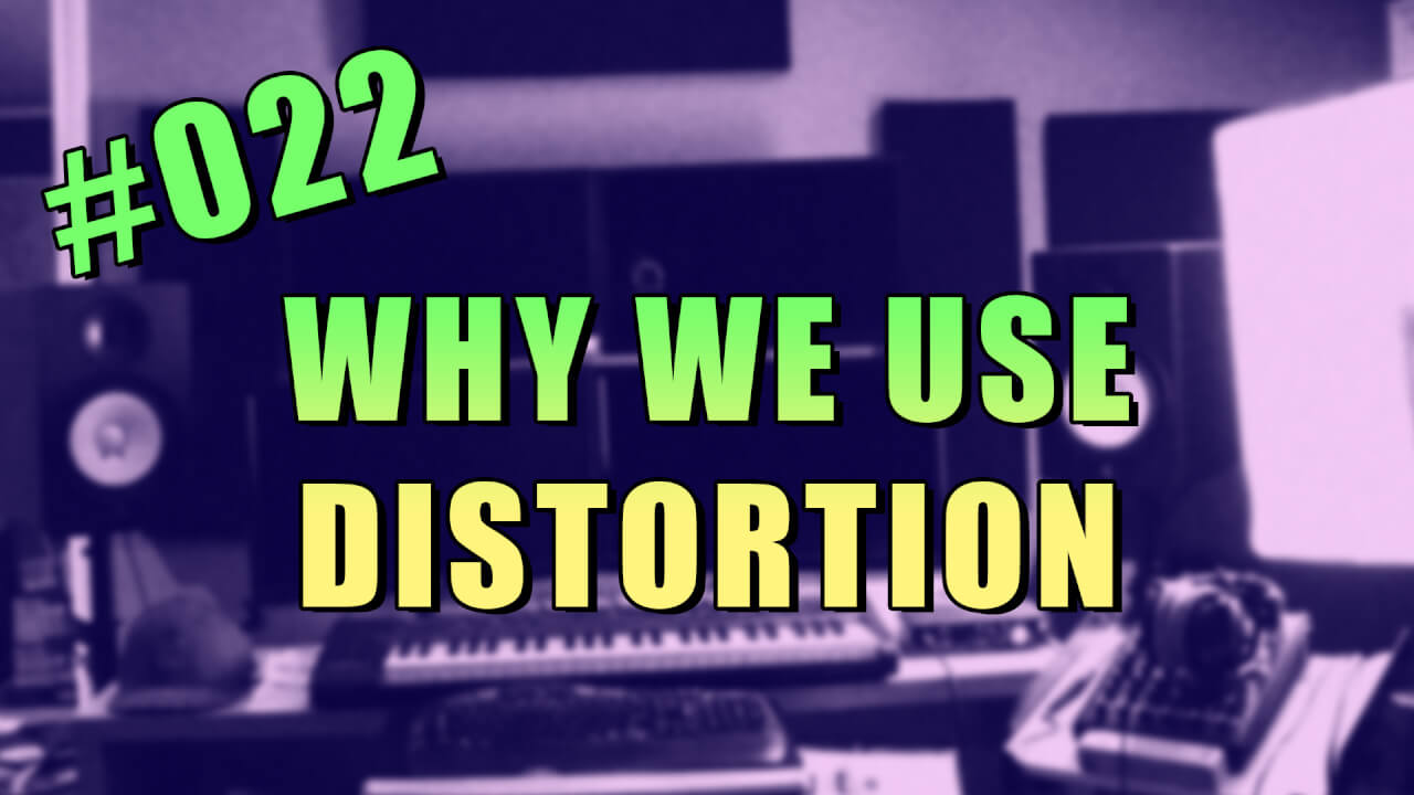 022-why-we-use-distortion