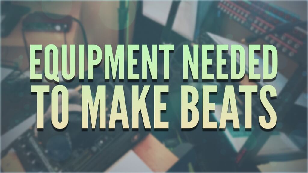 beat making equipment to make beats