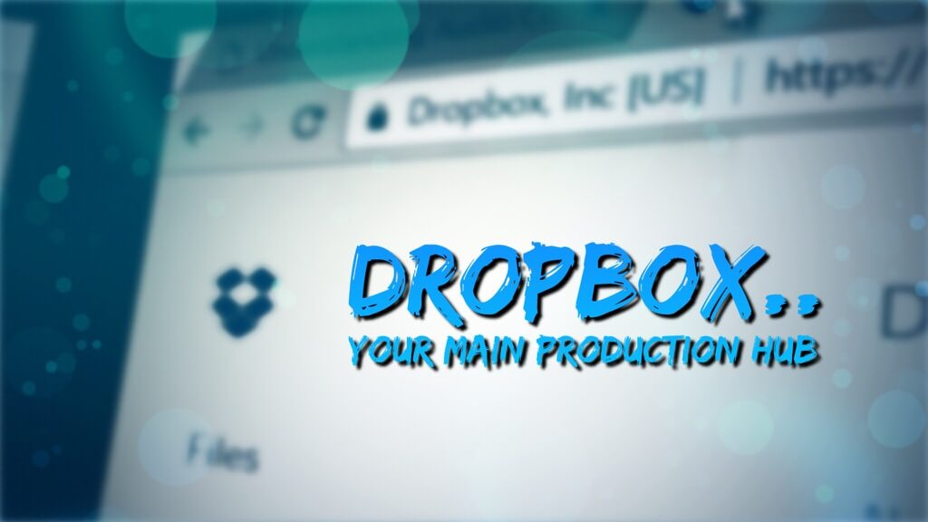 dropbox main production hub