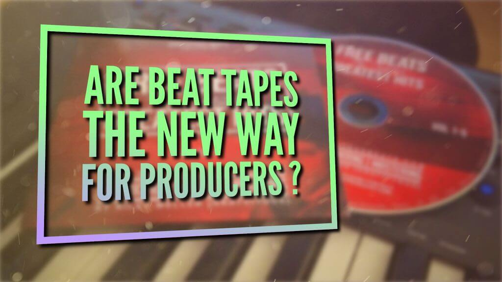 why beat tapes are the new way